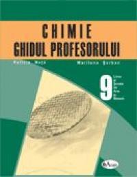 Chimie, Ghidul Profesorului - Clasa A Ix-a  - Felicia Nuta, Marilena Serban