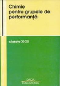 Chimie Pentru Grupele De Performanta Clasele Xi-xii - Sorin Mager, Liviu Olenic si Altii