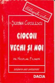 Ciocoii Vechi si Noi De Nicolae Filimon - Cioculescu Serban