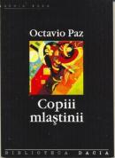 Copiii Mlastinii - Paz Octavio