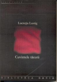 Cuvintele Tacerii - Lucretia Lustig