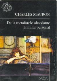 De La Metaforele Obsedante La Mitul Personal - Mauron Charles