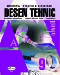Desen Tehnic. Manual Pentru Clasa A Ix-a  - Gabriela Lichiardopol, Eugenia Adriana Ghita, Viorel Ghita