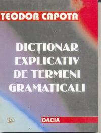 Dictionar Explicativ De Termeni Gramaticali - Capota Teodor