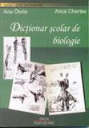 Dictionar Scolar De Biologie - Ana Otvos, Anca Chertes