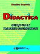 Didactica. Solutii Noi La Probleme Controversate  - Conf. Univ. Dr. Dumitru Popovici