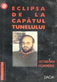 Eclipsa De La Capatul Tunelului - Octavian Hoandra