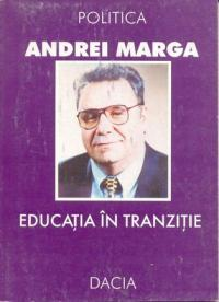 Educatia In Tranzitie - Marga Andrei