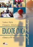 Educatie Civica. Caietul Elevului  - Tudora Pitila, Cleopatra Mihailescu
