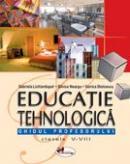 Educatie Tehnologica, Ghidul Profesorului - Clasele V-viii  - Gabriela Lichiardopol, Viorica Stoicescu, Silvica Neacsu