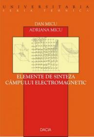 Elemente De Sinteza Campului Electromagnetic Vol. 1 - Micu Dan, Micu Adriana
