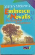 Eminescu si Novalis- Paradigme Romantice - Melancu Stefan