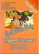 English Exercises - Conditional Sentences - Bendrea Alexandra, Kesisan Ligia, si Altii