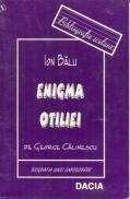 Enigma Otiliei De George Calinescu - Balu Ion