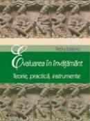 Evaluarea In Invatamant. Teorie, Practica, Instrumente  - Conf.univ.dr.petru Lisievici