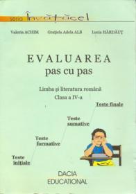 Evaluarea Pas Cu Pas- Limba si Literatura Romana, Cls. A Iv-a - Achim Valeria si Altii