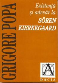 Existenta si Adevar La Soren Kierkegaard - Popa Grigore