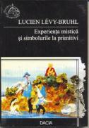 Experienta Mistica si Simbolurile La Primitivi - Lucien Levy-bruhl