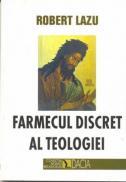 Farmecul Discret Al Teologiei - Lazu Robert