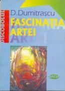 Fascinatia Artei - Dumitrascu D.