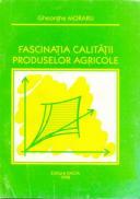 Fascinatia Calitatii Produselor Agricole - Moraru Gheorghe