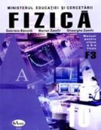 Fizica. Manual Pentru Clasa A X-a (f3)  - Gabriela Bancila, Marian Zamfir, Gheorghe Zamfir