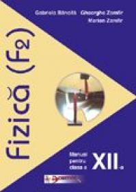 Fizica (f2). Manual Pentru Clasa A Xii-a  - Gabriela Bancila, Gheorghe Zamfir,  Marian Zamfir