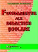 Fundamente Ale Didacticii Scolare  - Lector Univ. Dr. Constantin Postelnicu