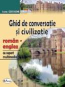 Ghid De Conversatie si Civilizatie Roman-englez, Cu Suport Multimedia  - Ioana Costache