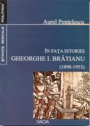 In Fata Istoriei - Gheorghe I. Bratianu - Pentelescu Aurel