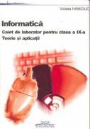 Informatica - Caiet De Laborator Pentru Clasa A Ix -a. Teorie si Aplicatii - Hamciuc Violeta
