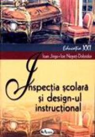 Inspectia Scolara si Design-ul Instructional  - Prof. Univ. Dr. Ioan Jinga,prof. Univ. Dr. Ion Negret-dobridor