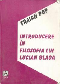 Introducere In Filosofia Lui Lucian Blaga - Pop Traian