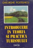 Introducere In Teoria si Practica Turismului - Postelnicu Gheorghe