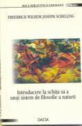 Introducere La Schita Sa A Unui Sistem De Filosofie A Naturii - Friedrich Wilhem Joseph Schelling