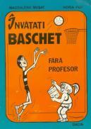 Invatati Baschet - Fara Profesor - Musat Magdalena, Pop Horia