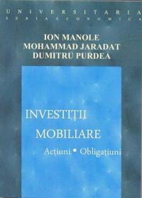 Investitii Mobiliare, Actiuni, Obligatiuni - Manole Ion, Jaradat Mohammad, Purdea Dumitru