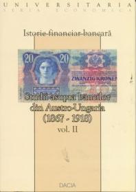 Istorie Financiar Bancara - Studii Asupra Bancilor Din Austro-ungaria Vol Ii - Ciobanu Vasile, si Altii