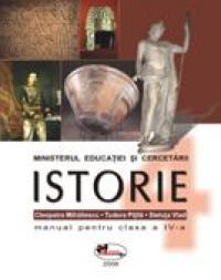 Istorie - Manual, Clasa A Iv-a  - Cleopatra Mihailescu,tudora Pitila,steluta Vlad