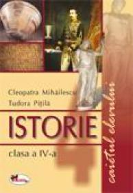 Istorie clasa a IV-a. Caietul elevului - Tudora Pitila, Cleopatra Mihailescu