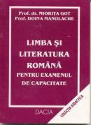 Limba si Literatura Romana Pentru Examenul De Capacitate - Got Miorita, Manolache Doina