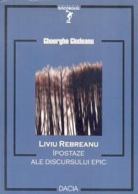 Liviu Rebreanu, Ipostaze Ale Discursului Epic - Glodeanu Gheorghe
