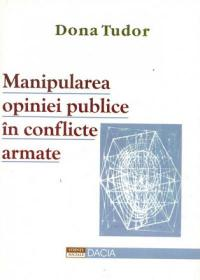 Manipularea Opiniei Publice In Conflicte Armate - Tudor Dona