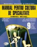 Manual Pentru Cultura De Specialitate, Domeniul Mecanic. Clasa A Ix-a  - Aurel Tonea, Ioana Aries, Mircea Baltac, Constantin  Radulescu, Anca Dorobantu