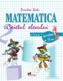 Matematica. Caietul Elevului. Partea A Ii-a  - Dumitra Radu
