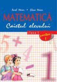 Matematica. Caietul Elevului. Partea I-a  - Aurel Maior, Elena Maior