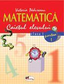 Matematica. Caietul Elevului. Partea I-a  - Victoria Padureanu