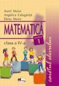 Matematica. Caietul Elevului. Partea I-a  - Aurel Maior, Elena Maior, A. Calugarita
