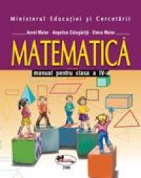 Matematica - Manual, Clasa A Iv-a  - Aurel Maior,angelica Calugarita,elena Maior