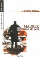 Maurer si Lumea De Ieri - Betea Lavinia